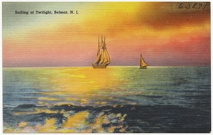 Sailing at twilight, Belmar, N. J.