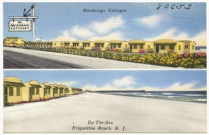 Anchorage Cottages by-the-sea, Brigantine Beach, N. J.