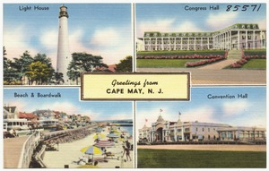 Greetings from Cape May, N. J. -- Light house, Congress Hall, beach & boardwalk, convention hall