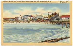 Bathing beach and ocean front hotels, from the pier, Cape May, N. J.