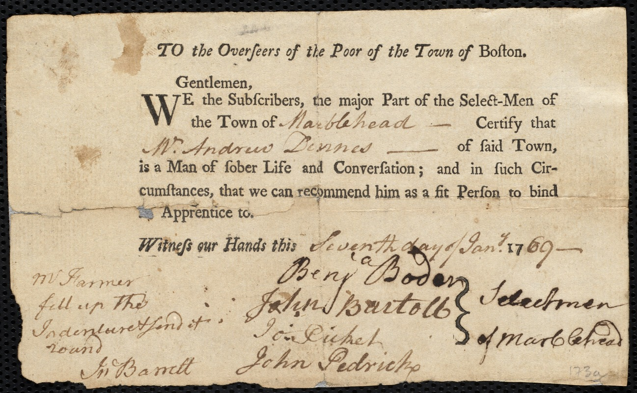 Document of indenture: Servant: Harley, Joseph. Master: Dennis, Andrew. Town of Master: Marblehead. Selectmen of the town of Marblehead autograph document signed to the Overseers of the Poor of the town of Boston: Endorsement Certificate for Andrew Dennis.