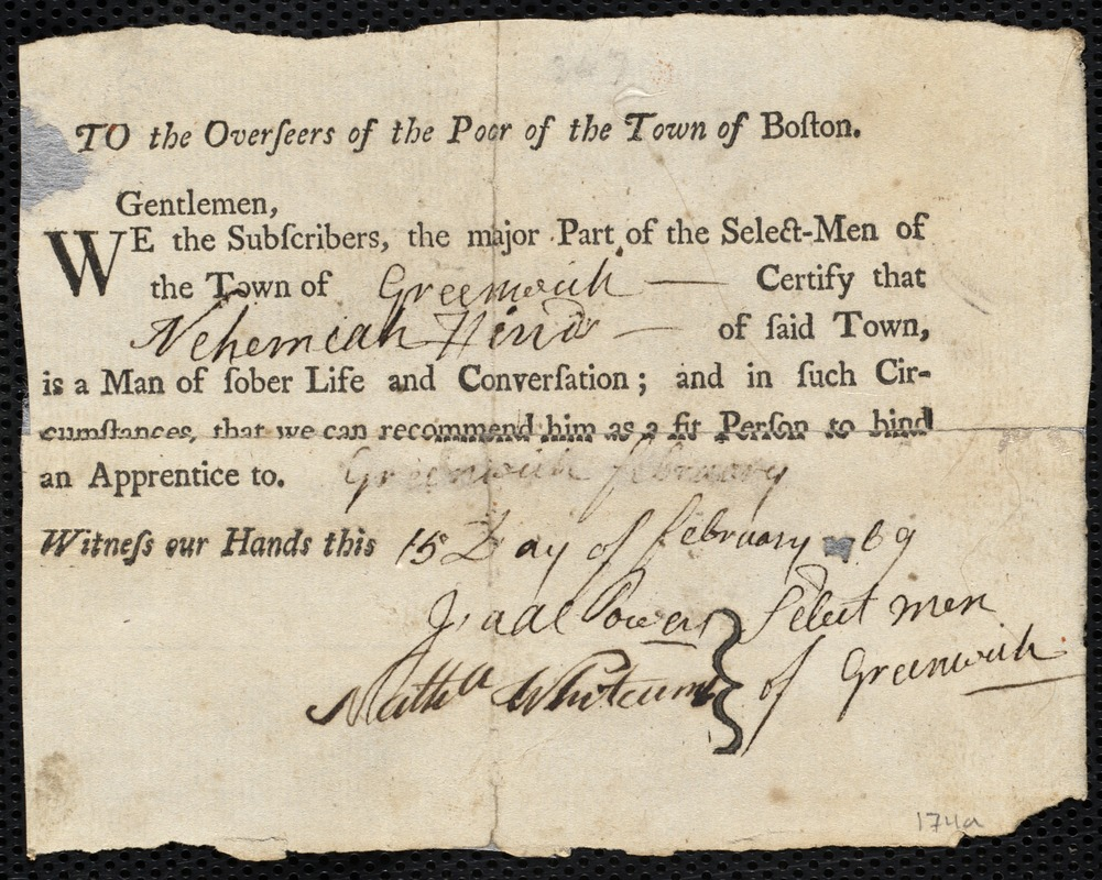 Document of indenture: Servant: Lucas, John. Master: Hinds, Nehemiah [Nemiah]. Town of Master: Greenwich. Selectmen of the town of the town of Greenwich autograph document signed to the Overseers of the Poor of the town of Boston: Endorsement Certificate for Nehemieh Hinds.