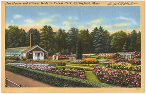 Hot House and Flower Beds in Forest Park, Springfield, Mass.
