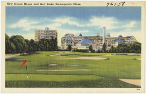 New Ocean House and Golf Links, Swampscott, Mass.