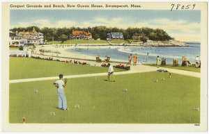 Croquet grounds and beach, New Ocean House, Swampscott, Mass.