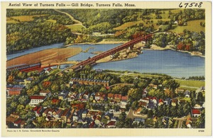 Aerial view of Turners Falls -- Gill Bridge, Turners Falls, Mass.