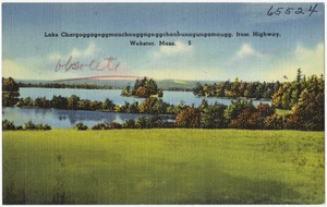 Lake Chargoggagoggmanchauggagoggchaubunagungamaugg, from highway, Webster, Mass.