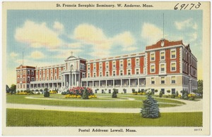 St. Francis Seraphic Seminary, W. Andover, Mass., postal address: Lowell, Mass.
