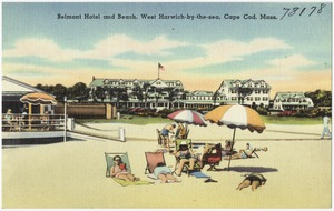 Belmont Hotel and beach, West Harwich-by-the-sea, Cape Cod, Mass.