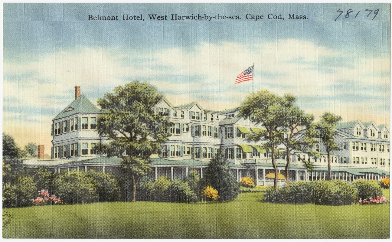Belmont Hotel, West Harwich-by-the-sea, Cape Cod, Mass.