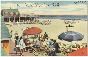 Belmont Hotel, private beach and bath house, West Harwich-by-the-sea, Cape Cod, Mass.