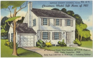 Suffolk County Council, V. F. W. Christmas Model Gift Home of 1951, 67 Hollywood Road, West Roxbury, off V. F. W. Highway.