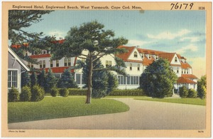 Englewood Hotel, Englewood Beach, West Yarmouth, Cape Cod, Mass.
