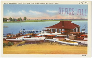 North Weymouth Yacht Club and Fore River, North Weymouth, Mass.