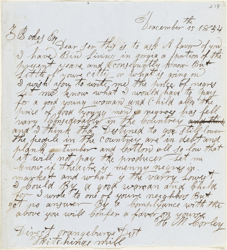H.M. Corley, Hitchings Mill, Orangeburg District, S.C., autograph letter signed to Ziba B. Oakes, 15 December 1854