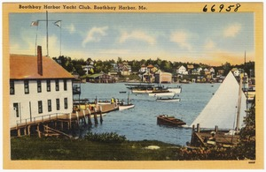 Boothbay Harbor Yacht Club, Boothbay Harbor, Me.