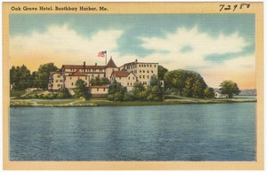 Oak Grove Hotel, Boothbay Harbor, Me.