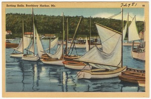 Setting sails, Boothbay Harbor, Me.