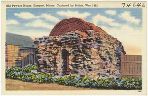 Old Powder House, Eastport, Maine, captured by British, war 1812