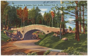 Arch Bridge, At Bubble Pond, Acadia National Park, Mt. Desert Island, Me.