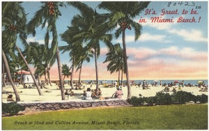 It's great to be in Miami Beach! Beach at 72nd and Collins Avenue, Miami Beach, Florida