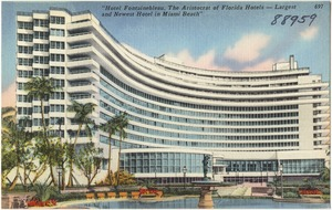 """Hotel Fontainebleau, the aristocrat of Florida hotels- largest and newest hotel in Miami Beach"""