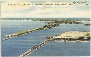 Bird's-eye view, Venetian and County Causeways, Miami Beach, Florida