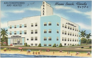 The Drake Hotel, Air-conditioned and heated, Miami Beach, Florida