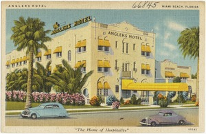 "Anglers Hotel, Miami Beach, Florida, ""The home of hospitality"""