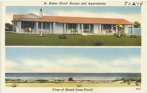B. Baker Hotel rooms and apartments, view of beach from porch
