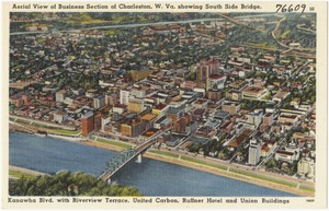 Aerial view of Business Section of Charleston, W. Va., showing South Side Bridge, Kanawha Blvd. with Riverview Terrace, United Carbon, Ruffner Hotel and Union buildings