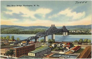 Ohio River Bridge, Huntington, W. Va.