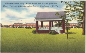 Administration bldg., band stand and Nurses Quarters, Baker Veterans Administration Center, Martinsburg, W. Va.