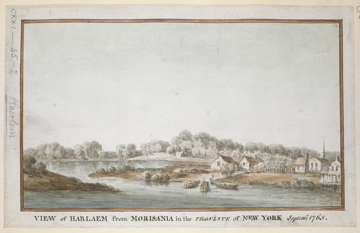 VIEW of HARLAEM from MORISANIA in the PROVINCE of NEW YORK Septem.r 1765