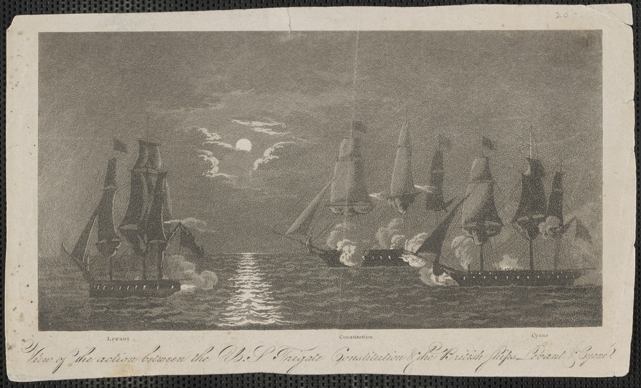 View of the action between the U.S. frigate Constitution & the British ships Levant & Cyane
