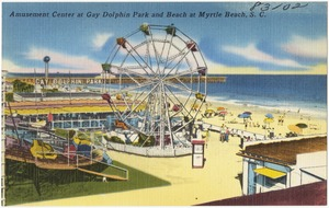 Amusement center at Gay Dolphin Park and beach, Myrtle Beach, S. C.
