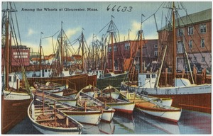 Along the Wharfs at Gloucester, Mass.