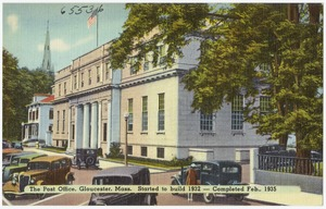 The post office, Gloucester, Mass., started to build 1932 -- Completed Feb., 1935