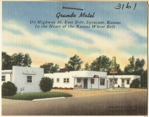 Grande Motel, on Highway 50, east side, Syracuse, Kansas