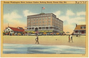 George Washington Hotel, Jackson Casino, Bathing Beach, Ocean City, Md.
