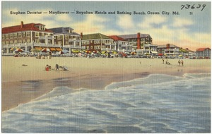 Stephen Decatur -- Mayflower -- Royalton Hotels and Bathing Beach, Ocean City, Md.