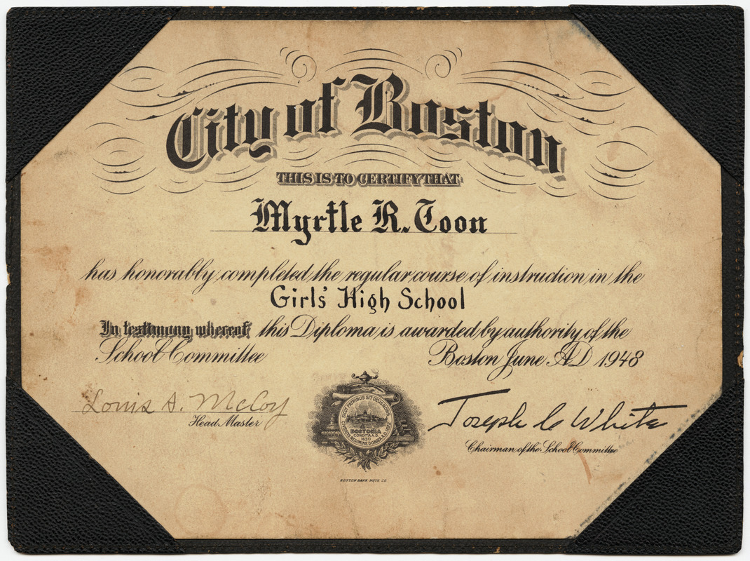 City of Boston. This is to certify that Myrtle R. Toon has honorably completed the regular course of instruction in the Girl's High School