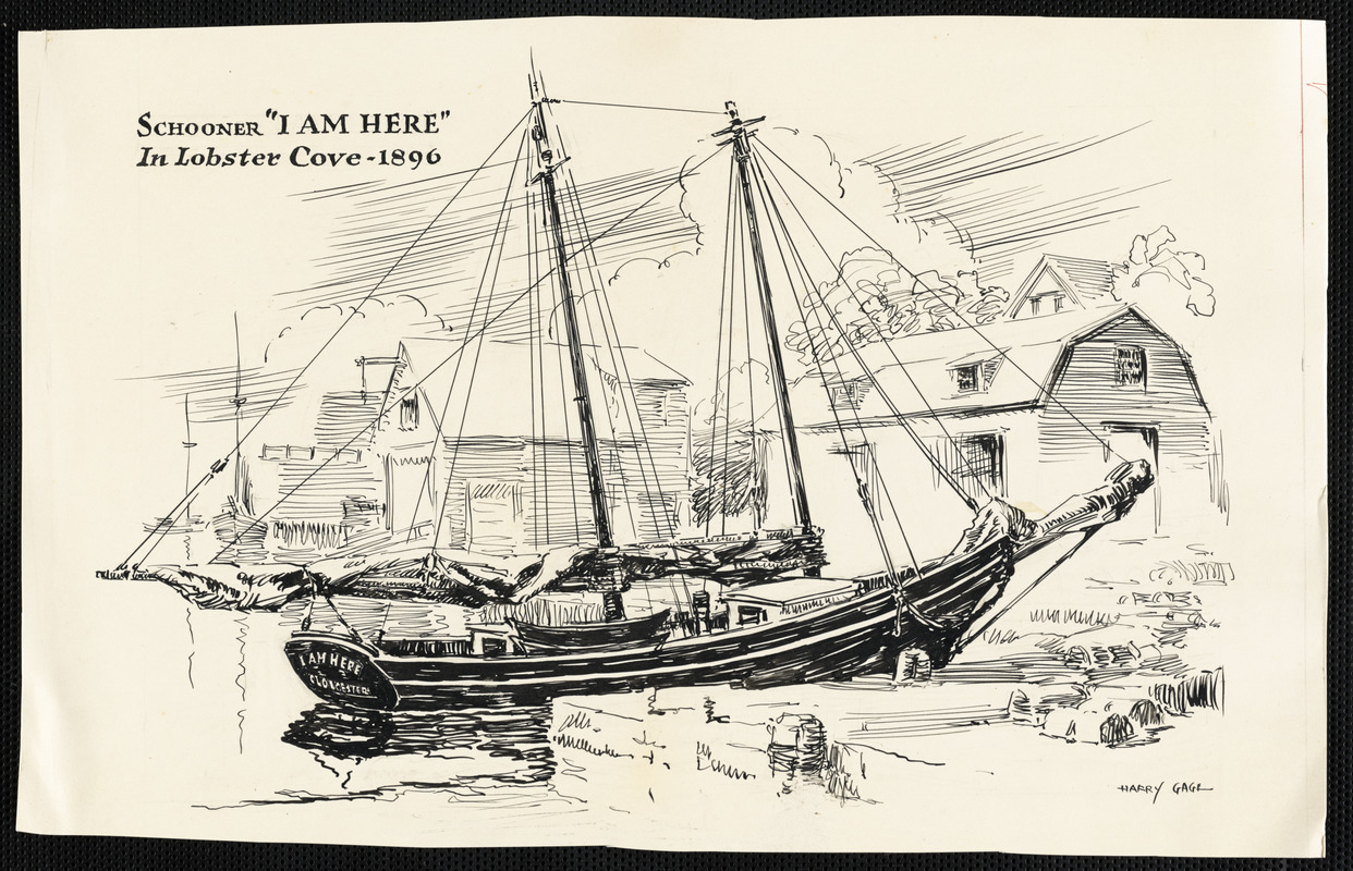 "Schooner ""I Am Here"" in Lobster Cove - 1896"