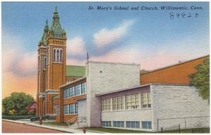 St. Mary's School and church, Willimantic, Conn.