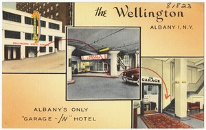 "The Wellington, Albany, N. Y. Albany's only ""garage-in"" Hotel"