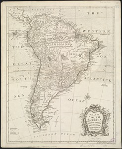 A map of South America with all the European settlements & whatever else is remarkable, from the latest & best observations