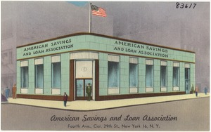American Savings and Loan Association. Fourth Ave., cor. 29th St., New York 16, N. Y.