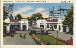 "Amusement Center of park, ""Playland"", Rye Beach, N. Y."