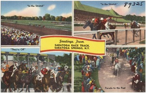 Greetings from Saratoga Race Track, Saratoga Springs, N. Y.