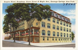 Empire Hotel, Broadway, Grove Street & Maple Ave., Saratoga Springs, New York.